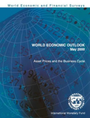 World Economic Outlook, May 2000: Asset Prices and the Business Cycle by International Monetary Fund from Vearsa in Finance & Investments category