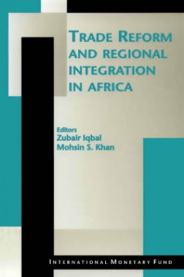 Trade Reform and Regional Integration in Africa by Zubair Iqbal from Vearsa in Finance & Investments category
