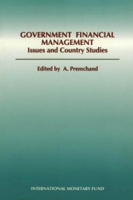Government Financial Management: Issues and Country Studies by A. Premchand from Vearsa in Finance & Investments category