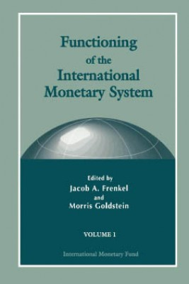 Functioning of the International Monetary System by Jacob Frenkel from Vearsa in Finance & Investments category