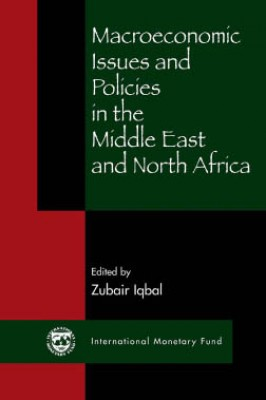 Macroeconomic Issues and Policies in the Middle East and North Africa by Zubair Iqbal from Vearsa in Finance & Investments category