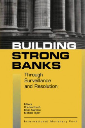 Building Strong Banks Through Surveillance and Resolution by Charles Enoch from Vearsa in Finance & Investments category