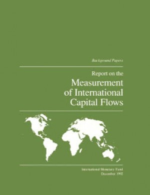 Report on the Measurement of International Capital Flows: Background Papers by International Monetary Fund from Vearsa in Finance & Investments category