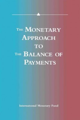 The Monetary Approach to the Balance of Payments: A Collection of Research Papers by Members of the Staff of the International Monetary Fund by International Monetary Fund from Vearsa in Finance & Investments category