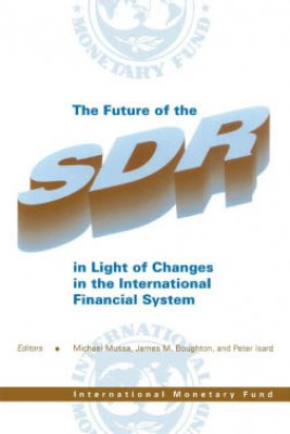 The Future of the SDR in Light of Changes in the International Monetary System by James Boughton from  in  category