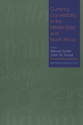 Currency Convertibility in the Middle East and North Africa by Saleh Nsouli from Vearsa in Finance & Investments category