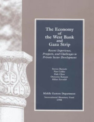 The Economy of West Bank and Gaza: Recent Experience, Prospects, and Challenges to Private Sector Development by Steven Barnett from Vearsa in Finance & Investments category