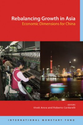 Rebalancing Growth in Asia: Economic Dimensions for China by Vivek Arora from Vearsa in Finance & Investments category