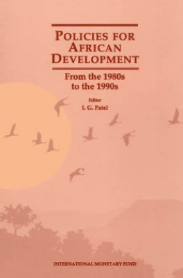 Policies for African Development: From the 1980s to the 1990s by I. Patel from Vearsa in Finance & Investments category