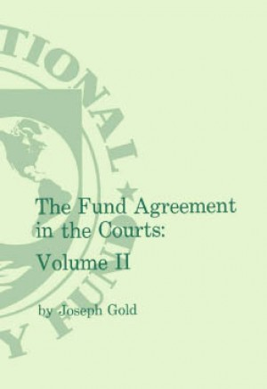The Fund Agreement in the Courts, Vol. II by Joseph Gold from Vearsa in Law category