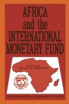 Africa and the International Monetary Fund: Papers Presented at a Symposium Held in Nairobi, Kenya, May 13-15, 1985 by Gerald Helleiner from  in  category