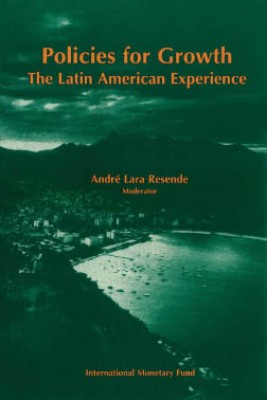 Policies for Growth: The Latin American Experience: Proceedings of a Conference held in Mangaratiba, Rio de Janeiro, Brazil, March 16-19, 1994 by Joaquín  Muns from Vearsa in Finance & Investments category