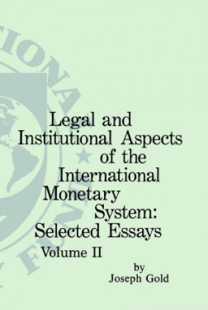 Legal and institutional Aspects of the international Monetary System: Two Volume Set by International Monetary Fund from Vearsa in Finance & Investments category