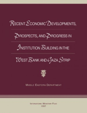 Recent Economic Developments, Prospects, and Progress in Institution Building in the West Bank and Gaza Strip by Milan Zavadjil from Vearsa in Finance & Investments category