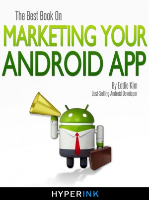The Best Book On Marketing Your Android App by Eddie Kim from Vearsa in Engineering & IT category