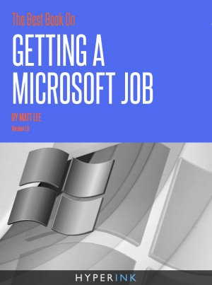The Best Book On Getting A Microsoft Job by Matt Lee from Vearsa in Finance & Investments category