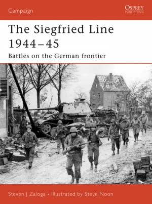 Siegfried Line 1944-45: Battles on the German frontier by Steven J Zaloga from Vearsa in History category