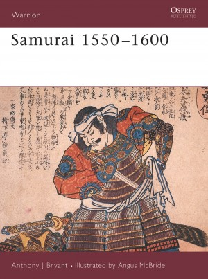 Samurai 1550-1600 by Anthony J Bryant from Vearsa in History category