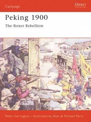 Peking 1900: The Boxer Rebellion by Peter Harrington from Vearsa in History category