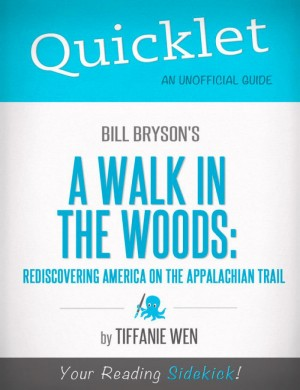 Quicklet on Bill Bryson's A Walk in the Woods: Rediscovering America on the Appalachian Trail by Tiffanie Wen from Vearsa in Teen Novel category