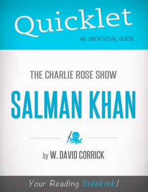 Quicklet on The Charlie Rose Show: Salman Khan by David  Corrick from Vearsa in Teen Novel category