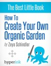 How To Create Your Own Organic Garden
