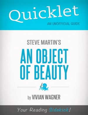 Quicklet on Steve Martin's An Object of Beauty by Vivian  Wagner from Vearsa in Teen Novel category