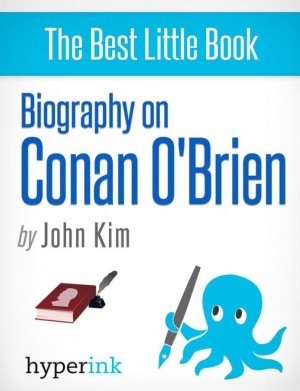 Biography of Conan O'Brien by John  Kim from Vearsa in Autobiography & Biography category
