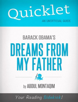Quicklet on Barack Obama's Dreams From My Father by Abdul  Montaqim from Vearsa in General Novel category