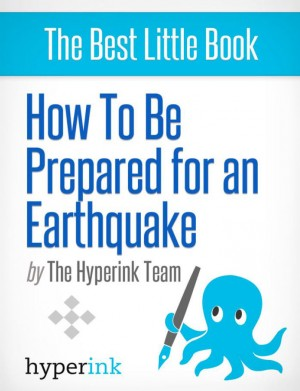 How To Be Prepared For An Earthquake by The Hyperink Team from Vearsa in General Novel category