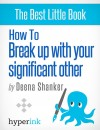 How To Break Up With Your Significant Other by Deena Shanker from  in  category