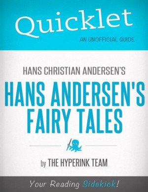 Quicklet On Hans Christian Andersen's Fairy Tales by The Hyperink Team from Vearsa in Teen Novel category