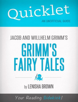 Quicklet On Grimm's Fairy Tales by Lenisha  Brown from Vearsa in Teen Novel category