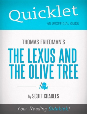 Quicklet On Thomas Friedman's The Lexus and the Olive Tree by Scott Charles from Vearsa in Teen Novel category