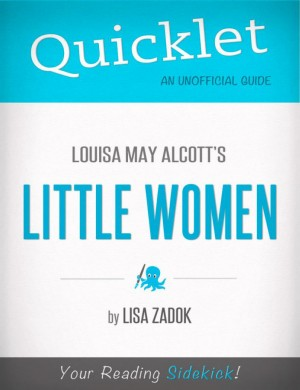 Quicklet On Louisa May Alcott's Little Women by Lisa  Zadok from Vearsa in Teen Novel category