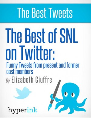The Best of SNL...On Twitter: Funny Tweets From Present and Former Cast Members by Elizabeth  Giuffre from Vearsa in Teen Novel category