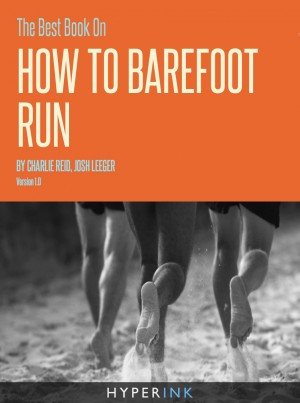 The Best Book On How To Barefoot Run by Josh Leeger from Vearsa in Family & Health category