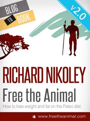 Free The Animal: Lose Weight & Fat With The Paleo Diet by Richard Nikoley from Vearsa in Family & Health category