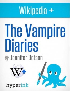 The Vampire Diaries: Behind The Series by Jennifer  Dotson from Vearsa in Teen Novel category