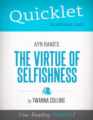 Quicklet on The Virtue of Selfishness by Ayn Rand by Twanna  Collins from Vearsa in Teen Novel category