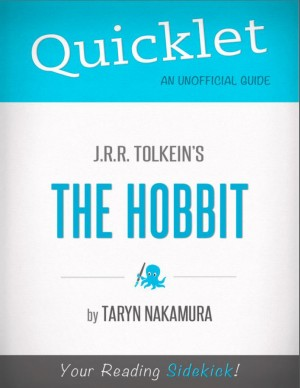 Quicklet on J.R.R. Tolkien's The Hobbit (CliffNotes-like Summary) by Taryn  Nakamura from Vearsa in Teen Novel category