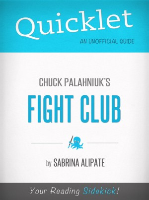 Quicklet on Fight Club by Chuck Palahniuk by Sabrina Alipate from Vearsa in General Novel category