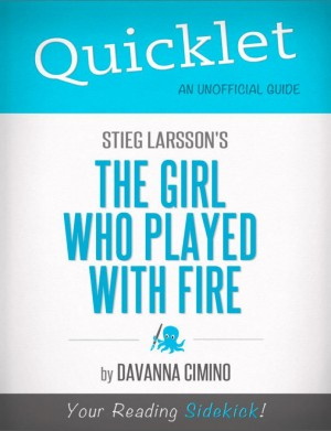 Quicklet on Stieg Larsson's The Girl Who Played with Fire (CliffNotes-like Book Summary) by Davanna  Cimino from Vearsa in General Novel category