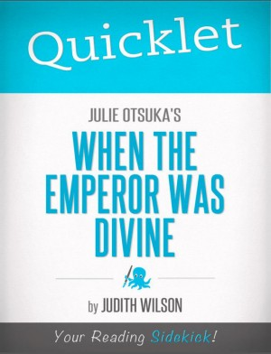 Quicklet on Julie Otsuka's When the Emperor Was Divine by Judith Mary Wilson from Vearsa in Teen Novel category