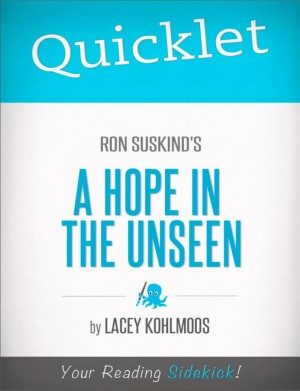 Quicklet on Ron Suskind's A Hope in the Unseen by Lacey Kohlmoos from Vearsa in Teen Novel category