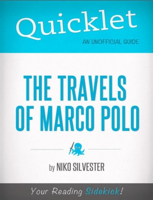 Quicklet on The Travels of Marco Polo (CliffNotes-like Book Summary) by Niko Silvester from Vearsa in Teen Novel category