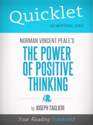 Quicklet on Norman Vincent Peale's The Power of Positive Thinking by Joseph  Taglieri from Vearsa in General Novel category