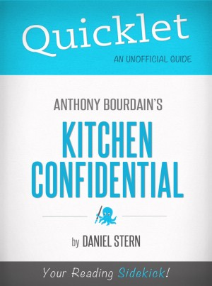 Quicklet On Kitchen Confidential By Anthony Bourdain by Daniel Stern from Vearsa in Autobiography & Biography category