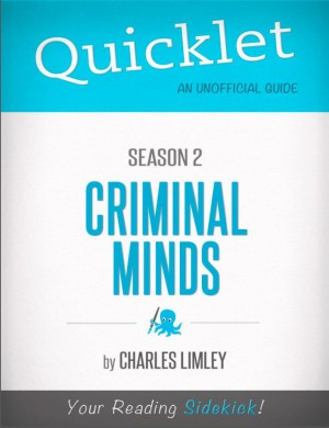 Quicklet on Criminal Minds Season 2 (CliffsNotes-like Summary, Analysis, and Commentary) by Charles Limley from Vearsa in Teen Novel category
