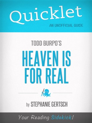 Quicklet on Heaven Is For Real by Todd Burpo (CliffNotes-like Book Summary) by Stephanie Gertsch from Vearsa in General Novel category